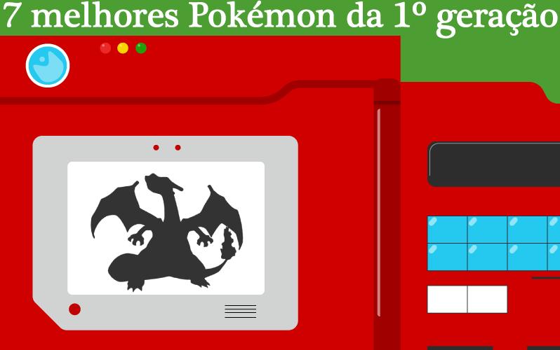 """Imagem de capa sobre o post: """"7 melhores Pokémon da primeira geração"""""""