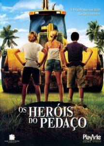 2006 - Os Heróis do Pedaço
