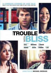 2011 - The Trouble with Bliss